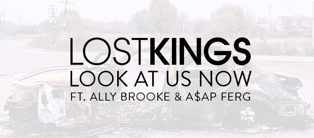 """Lost Kings Release New Single """"Look At Us Now"""" ft. Ally Brooke & A$AP Ferg (Official Lyric Video)"""