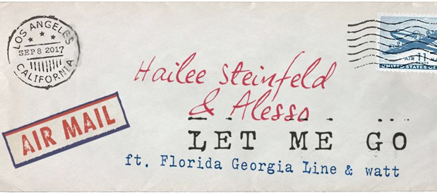 "Hailee Steinfeld & Alesso Release New Single ""Let Me Go"" ft. Florida Georgia Line and Watt"